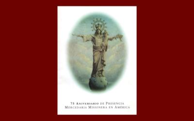 75 Aniversario de Presencia Mercedaria Misionera en América
